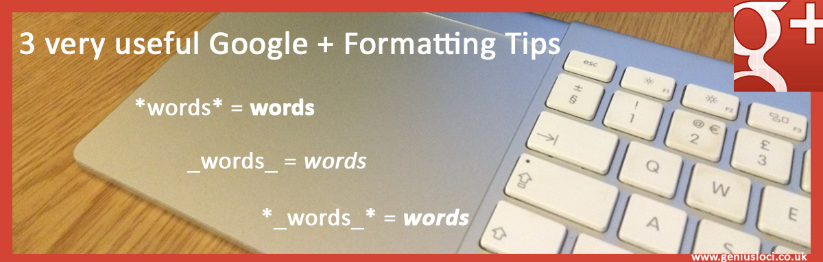 Google Plus formatting tips